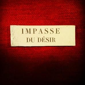 IMPASSE DU DÉSIR