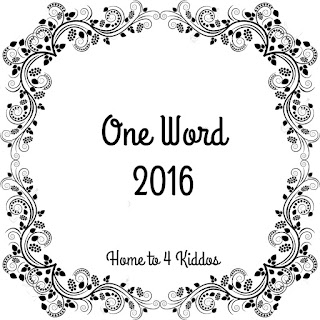 http://our4kiddos.blogspot.com/2016/01/one-word-for-2016-linkup.html