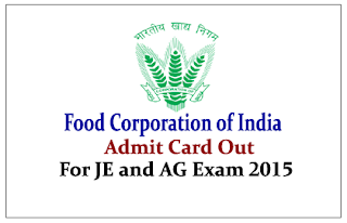 Food Corporation of India (FCI) Admit Card Out for JE and AG Exams 2015