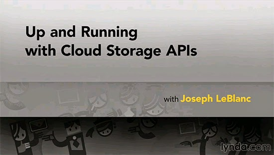 Lynda – Up and Running with Cloud Storage APIs