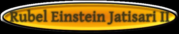 Rubel Einstein Jatisari II