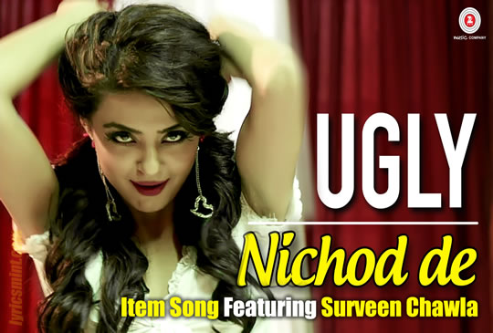 Surveen Chawla in Nichod De from Ugly