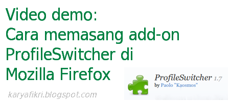 Cara memasang add-on ProfileSwitcher di Mozilla Firefox (karyafikri.blogspot.com)