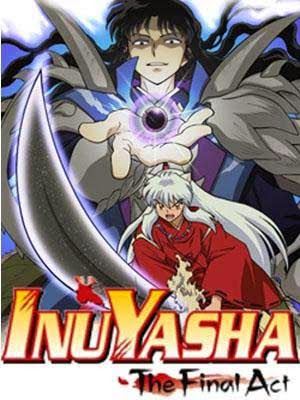 InuYasha: The Final Act (2009) Serie Completa Subtitulados MEGA