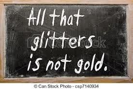 all that glisters is not gold meaning