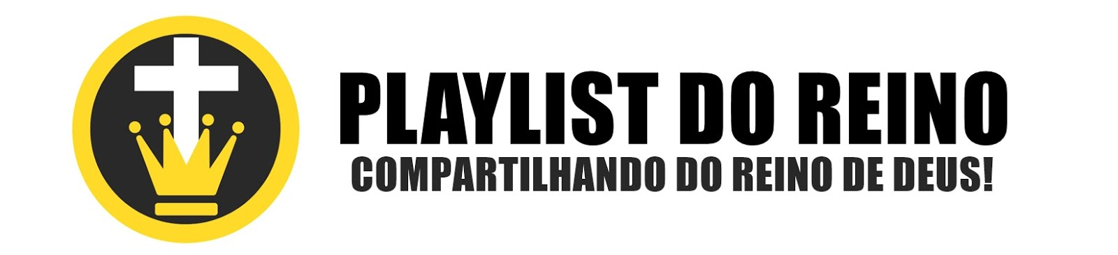 Playlist do Reino | Compartilhando do Reino de Deus!