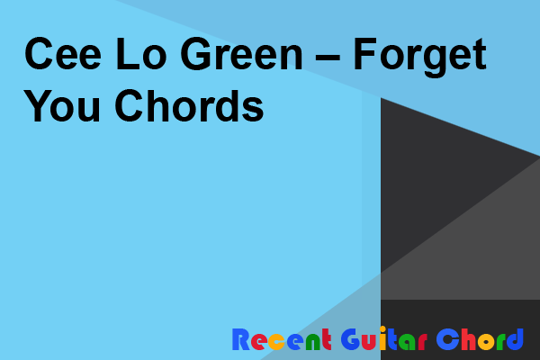 Cee Lo Green – Forget You Chords
