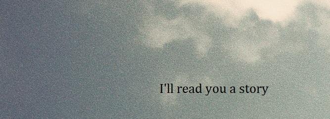 I'll read you a story