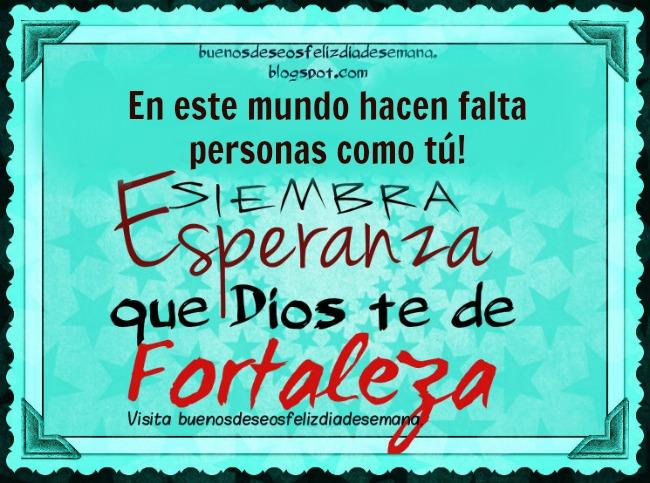 Frases de Aliento, Buenos deseos - Siembra Esperanza. imágenes con buen deseo cristiano, postal, tarjetas para facebook, twitter.