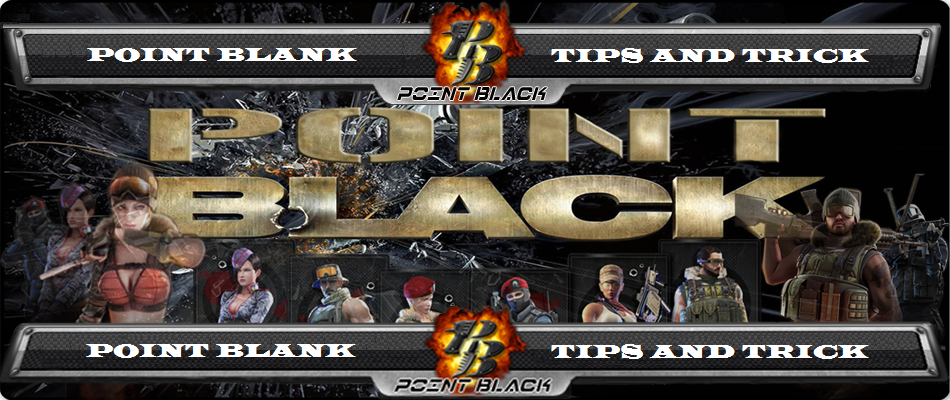 Point Blank Tips & Trick