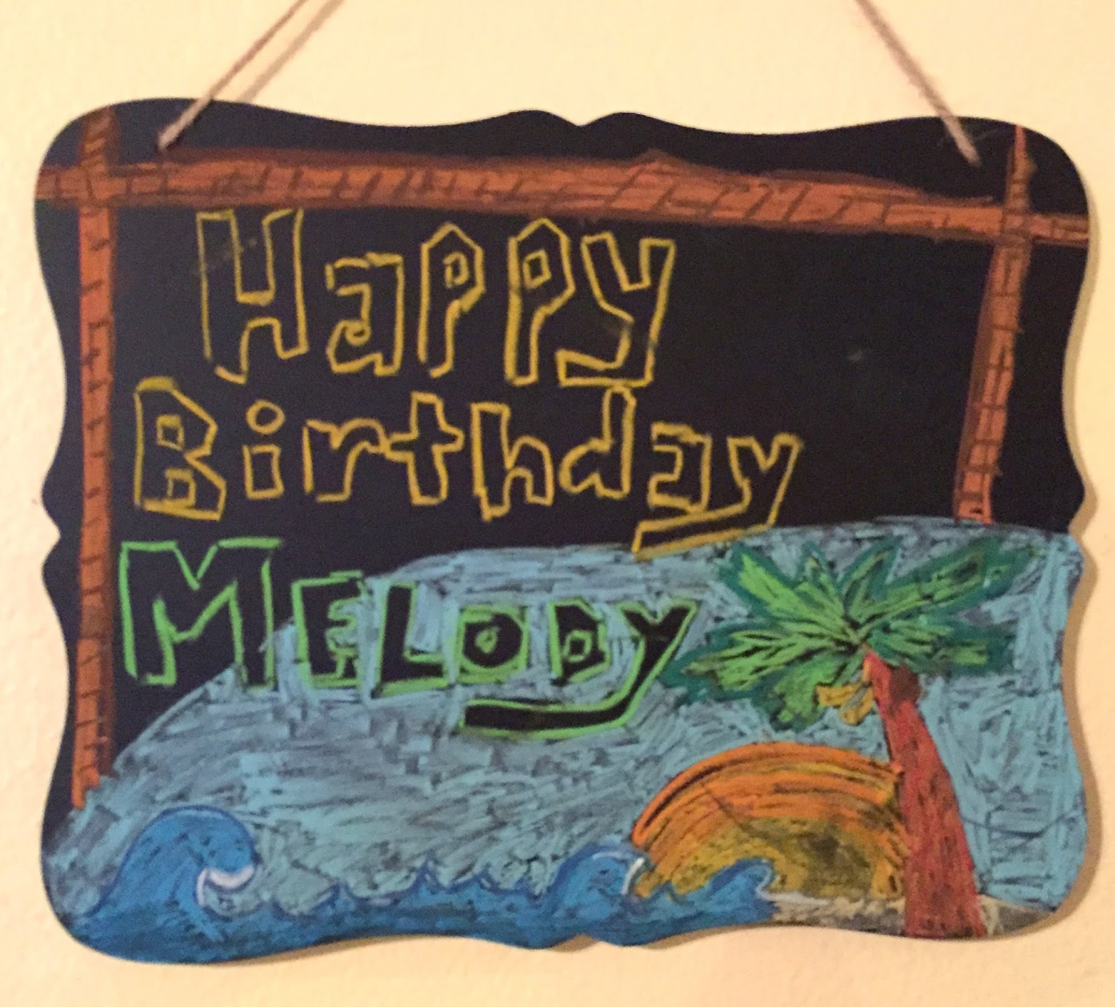Chalk Boards Are So Versatile For Making Impromptu Colorful Signs My 14 Year Old Daughter Naomi Drew The Chalkboard Designs And Birthday Banner