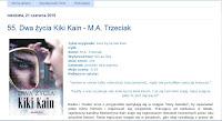 http://myslamipisane.blogspot.com/2015/06/55-dwa-zycia-kiki-kain-ma-trzeciak.html#more