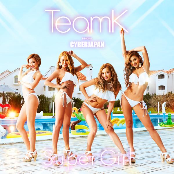 [Single] TeamK from CYBERJAPAN – Super Girl (2016.06.20/MP3/RAR)