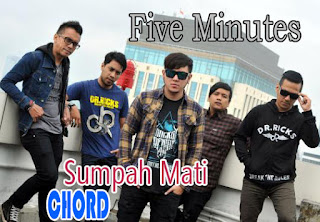 Lirik dan Chord(Kunci Gitar) Five Minutes ~ Sumpah Mati