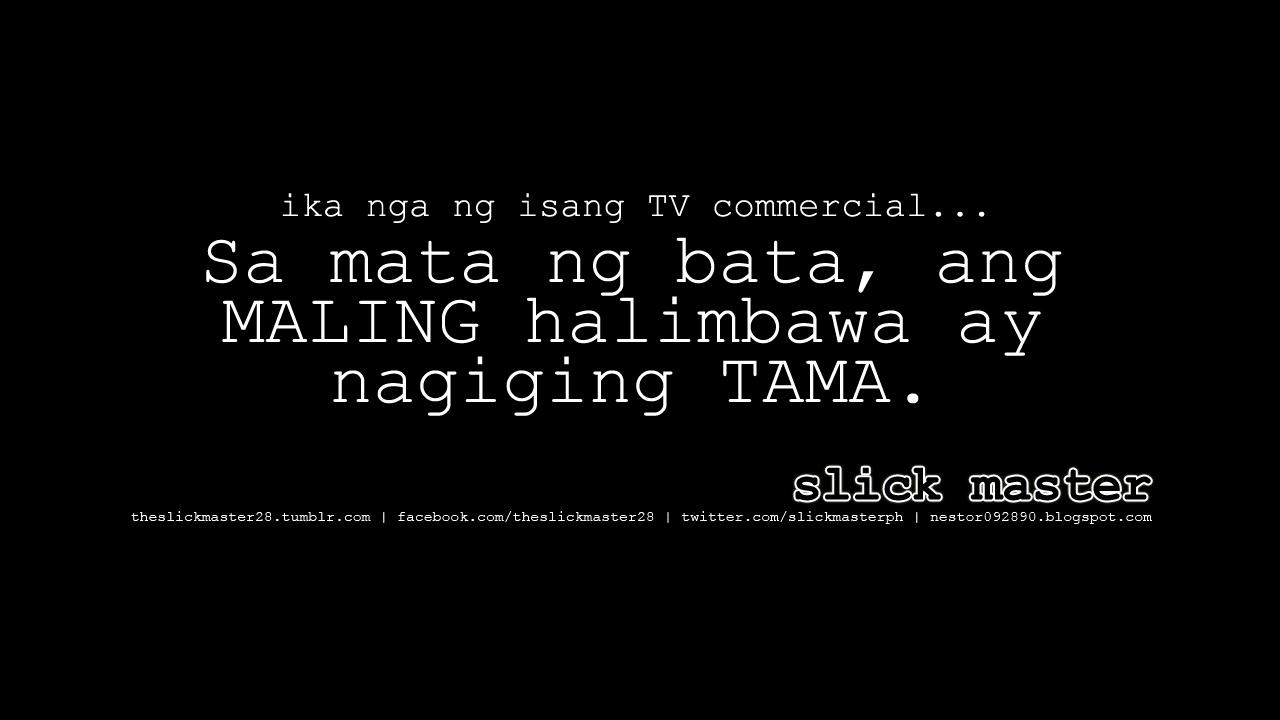 """Sa mata ng bata, ang maling halimbawa ay nagiging tama."""" Yan ang"""