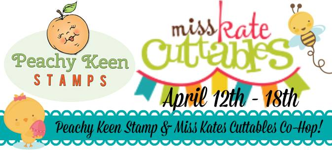 Miss Kate Cuttables & Peachy Keen Stamps Co-Hop