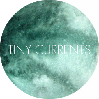 TINY CURRENTS