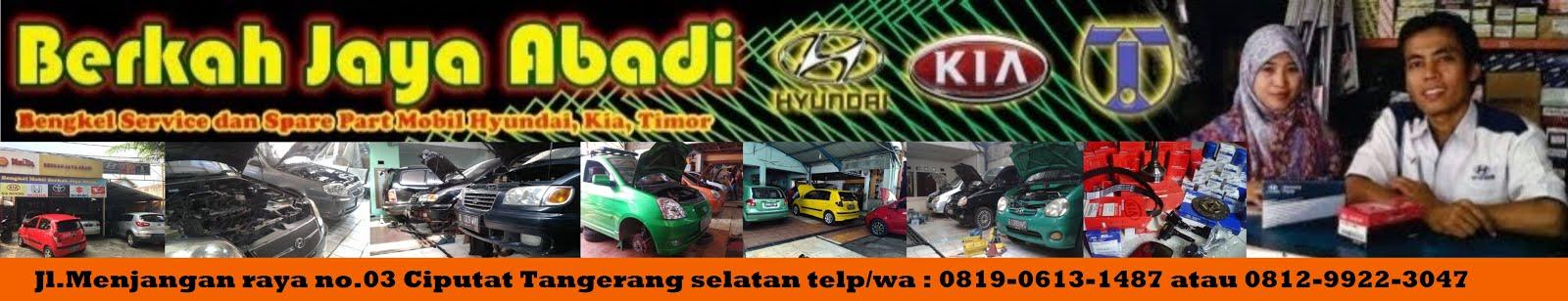 Bengkel Spare Part Hyundai Kia Timor BERKAH JAYA ABADI 081299223047