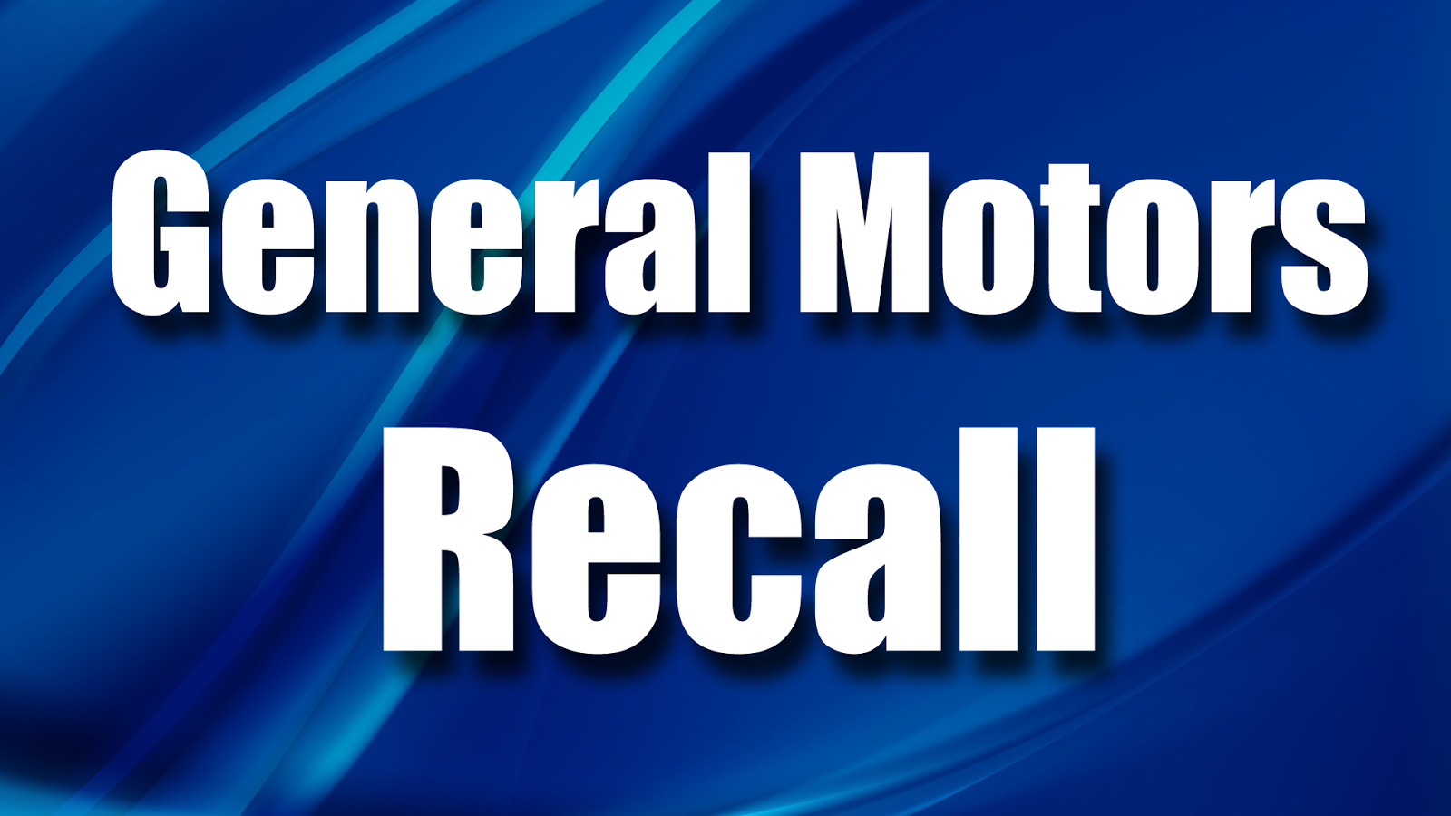 on new year 39 s day general motors recalled over 90 000 more vehicles. Cars Review. Best American Auto & Cars Review