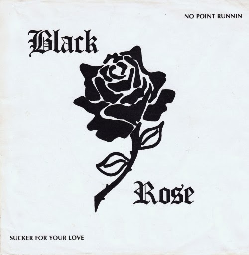 Black Rose - No Point Runnin'/Sucker For Your Love (1982)