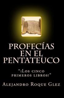 Profecias en el Pentateuco en Alejandro's Libros