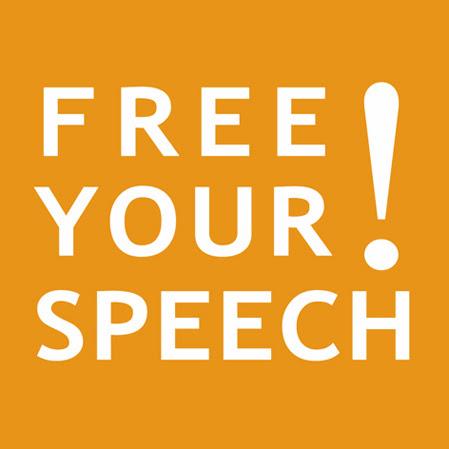 FREE YOUR SPEECH!