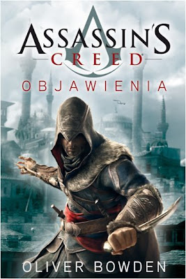 Oliver Bowden, Assassin's Creed: Objawienia