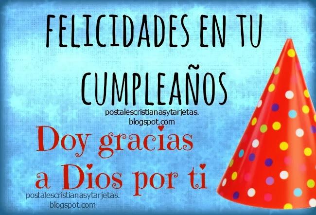 Doy gracias a Dios por tu cumpleaños. Felicidades. Mensaje cristiano con tarjeta de cumple, frase con lindas palabras de cumple para hijo, niño, niña. Postales para niños de cumpleaños.