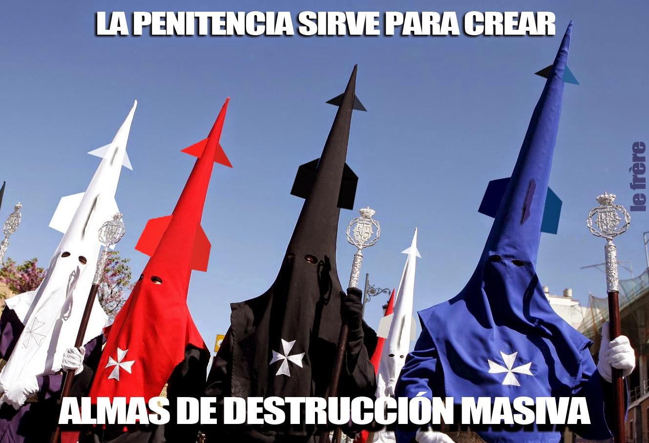 """""""Semana Santa"""", """"penitencia"""", """"alma"""", """"destrucción masiva"""", """"armas"""""""