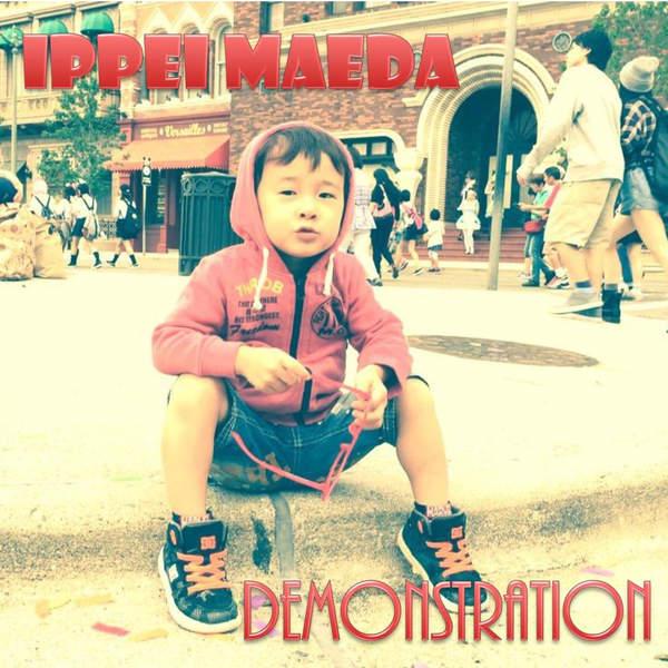 [Album] 前田 一平 – Demonstration (2015.11.27 /MP3/RAR)