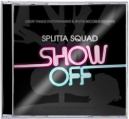 Splitta Squad - Show Off