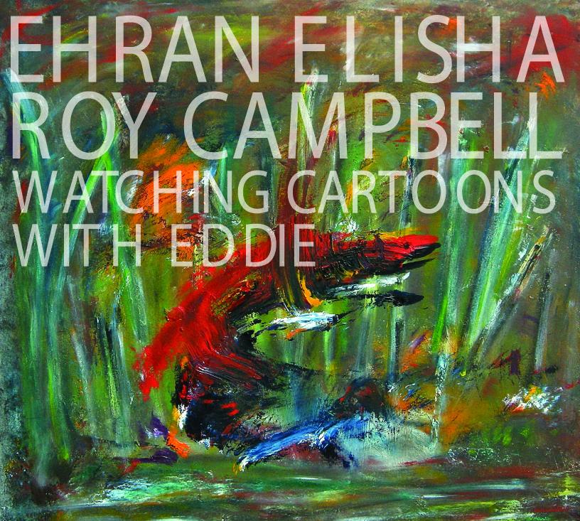 Ehran Elisha - Roy Campbell Watching Cartoons With Eddie