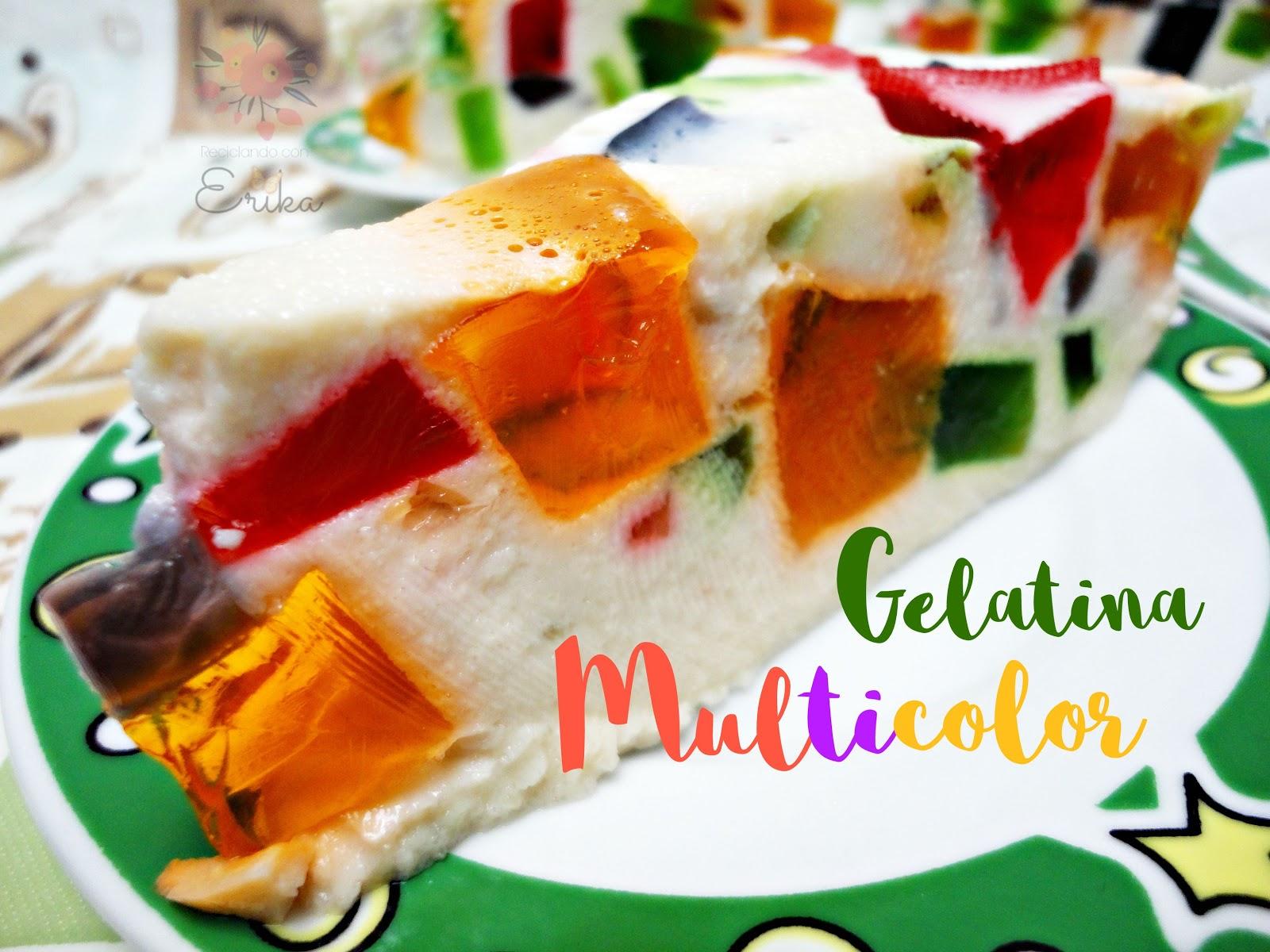 Reciclando con erika pastel de gelatina multicolor con - Gelatina leche condensada ...