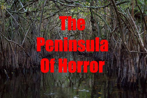 The Peninsula of Horror