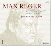 Jean-Baptiste DUPONT : Intégrale oeuvre d'Orgue de Max REGER vol1
