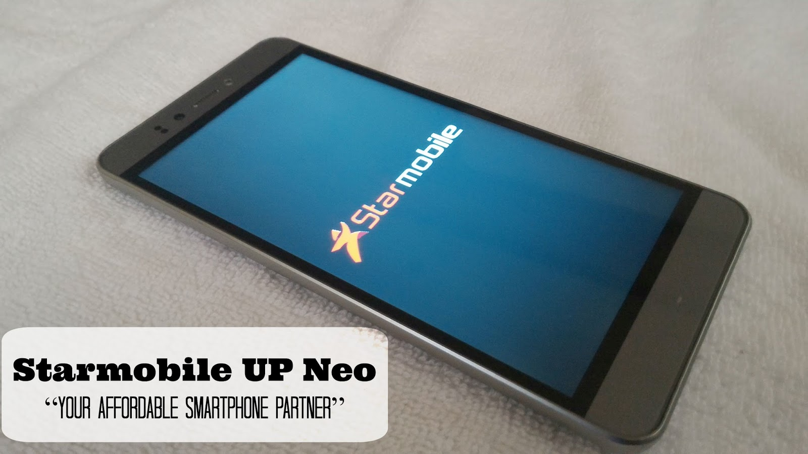 """Starmobile UP Neo """"Your Affordable Smartphone Partner"""" 