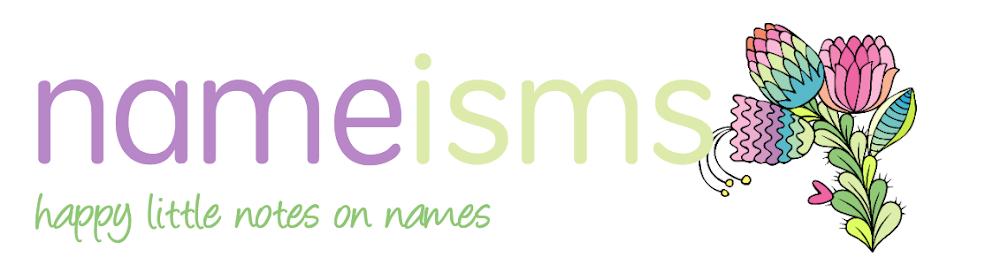 Nameisms ~ Baby Name Blog