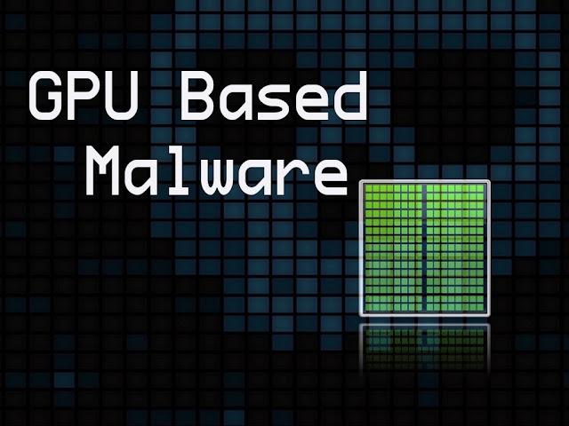 Malwares Using GPU To Hide