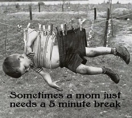 http://1.bp.blogspot.com/-vJVr62zKH10/T9oBtpkHJlI/AAAAAAAALXg/OdX1OMWh4nc/s640/Sometimes+mommy+needs+a+break.jpg