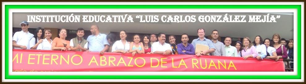 INSTITUCION EDUCATIVA LUIS CARLOS GONZALEZ MEJIA
