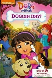 Dora & Friends: Doggie Day (2015)