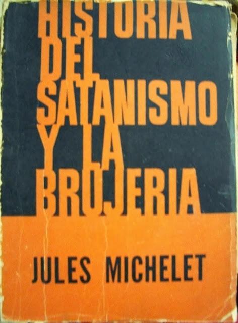 Historia del Satanismo y la Brujería de Jules Michelet