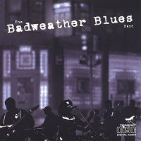 The Badweather Blues Band - The Badweather Blues Band