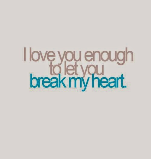 Youre Breaking My Heart Quotes To let you break my heartBreaking My Heart Quotes