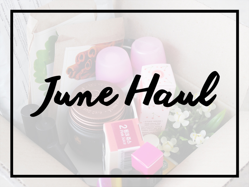 June 2015 Beauty Haul