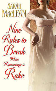 Nine Rules to Brake when Romancing a Rake by Sarah MacLean