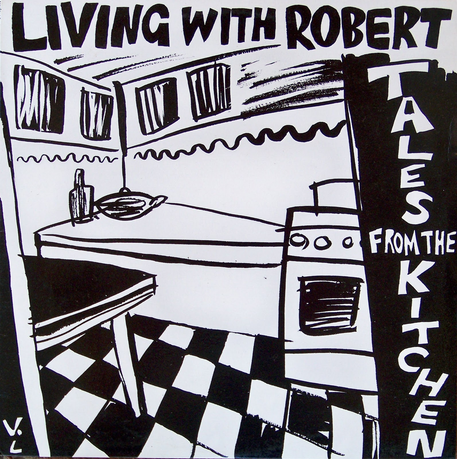 Mr Worthy and Whammo: Living With Robert - Tales From The Kitchen