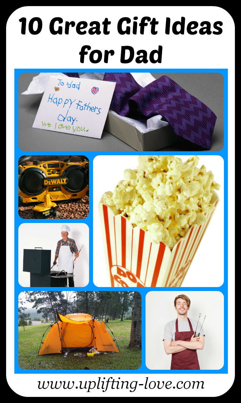 uplifting love 10 great gift ideas for dad