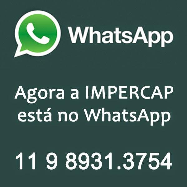 Agora a IMPERCAP está no WhatsApp - 11 9 8931.3754