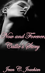 Now and Forever, Callie&#39;s Story